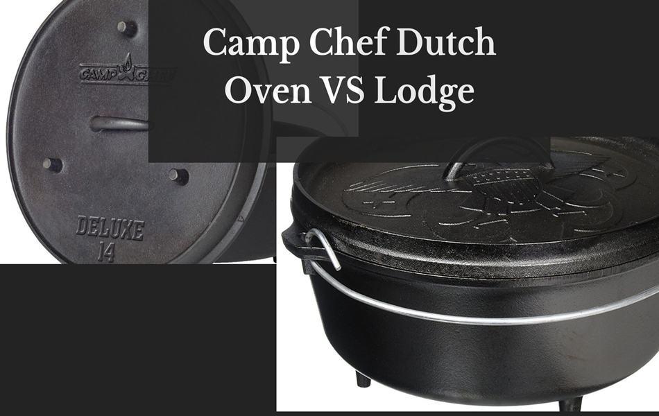 Camp Chef Dutch Oven vs Lodge