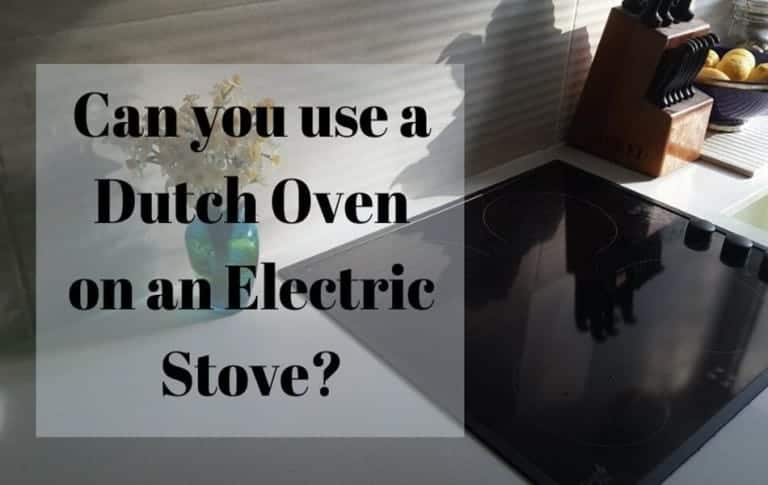 Can You Use a Dutch Oven On An Electric Stove?